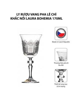 Bộ 6 ly rượu vang pha lê chì khắc nổi Laura Bohemia 170ml
