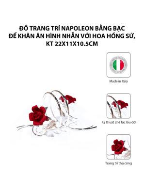 Đồ trang trí Napoleon bằng bạc để khăn ăn hình nhẫn với hoa hồng sứ,kt 22x11x10.5cm,code 5397/09